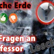 Flache Erde: 34 Fragen an Prof. Lesch