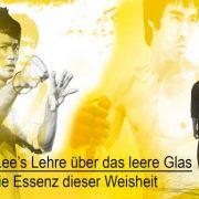 Bruce Lee's Lehre über das leere Glas - die Essenz dieser Weisheit